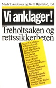 """""""Vi anklager! Treholtsaken og rettssikkerheten"""" av Mads Tønnesson Andenæs"""
