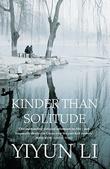 """""""Kinder Than Solitude"""" av Yiyun Li"""