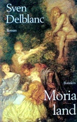 """Moria land Roman (Swedish Edition)"" av Sven Delblanc"