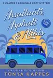 """""""Assailants, Asphalt & Alibis A Camper & Criminals Cozy #8"""" av Tonya Kappes"""