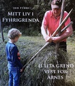 """""""Mitt liv i Fyhrigrenda ei lita grend vest for Årnes"""" av Jon Fyhri"""