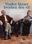 """""""Vinden blæser hvorhen den vil Erindringssamtaler med P.Hoffmann"""" av Helge Hoffmann"""