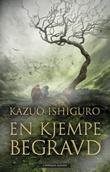 """""""En kjempe begravd"""" av Kazuo Ishiguro"""