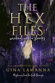 """The Hex Files: Wicked Never Sleeps Mysteries from the Sixth Borough Book 1"" av Gina LaManna"