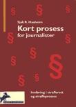 """""""Kort prosess for journalister innføring i strafferett"""" av Sjak R. Haaheim"""