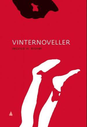 """""""Vinternoveller"""" av Ingvild H. Rish�i"""