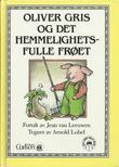 """""""Oliver Gris og det hemmelighetsfulle frøet"""" av Jean Van Leeuwen"""