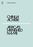 """AfrIca's tarnished name"" av Chinua Achebe"