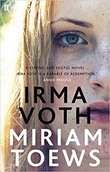 """Irma Voth a novel"" av Miriam Toews"