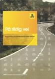 """""""På riktig vei Et grunnlag for samferdselspolitisk debatt - det er en nyere utgave i 2013"""" av Jo Eirik Frøise"""