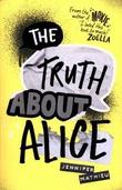 """""""The Truth About Alice A Novel"""" av Jennifer Mathieu"""