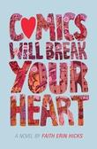 """""""Comics Will Break Your Heart"""" av Faith Erin Hicks"""
