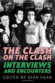 """The Clash on the Clash interviews and Encounters"" av Sean Egan"