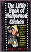 """""""The Little Book of Hollywood Cliches Compendium of Movie Cliches, Stereotypes, Obligatory Scenes, Hackneyed Formulas, Shopworn Conventions and Outdated Stereotypes"""" av Roger Ebert"""
