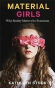 """""""Material girls Why reality matters for feminism"""" av Kathleen Stock"""