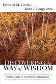 """Discovering the Way of Wisdom Spirituality in the Wisdom Literature"" av Edward M. Curtis"