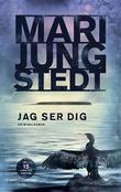 """""""Jag ser dig"""" av Mari Jungstedt"""