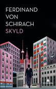 """""""Skyld - stories"""" av Ferdinand von Schirach"""