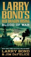 """""""Ted Dragon rising - Bloods of war"""" av Larry Bond"""