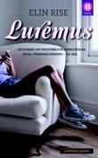 """""""Luremus - en roman om frustrasjon, forelskelse, noia, overanalysering - og sex"""" av Elin Rise"""