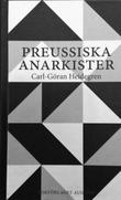 """""""Preussiska anarkister Ernst Jünger och hans krets under Weimar-republikens krisår"""" av Carl-Göran Heidegren"""