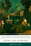 """""""A Clinical Introduction to Lacanian Psychoanalysis Theory and Technique"""" av Bruce Fink"""