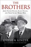 """""""The Brothers John Foster Dulles, Allen Dulles & Their Secret War"""" av Stephen Kinzer"""