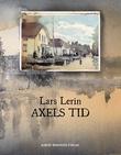 """""""Axels tid"""" av Lars Lerin"""