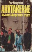 """""""Arvtakerne nazisme i Norge etter krigen"""" av Per Bangsund"""