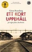 """""""Ett kort uppehåll på vägen från Auschwitz"""" av Göran Rosenberg"""