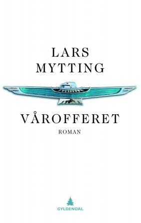 """""""Vårofferet - roman"""" av Lars Mytting"""