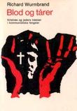"""""""Blod og tårer kristne og jøder i kommunistiske fengsler"""" av Richard Wurmbrand"""