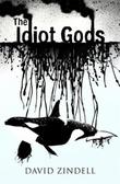"""The idiot gods"" av David Zindell"