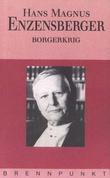 """""""Borgerkrig"""" av Hans Magnus Enzensberger"""