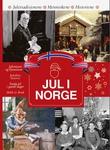 """""""Jul i Norge Juletradisjonene * Menneskene * Historiene"""" av Rino Rådahl"""