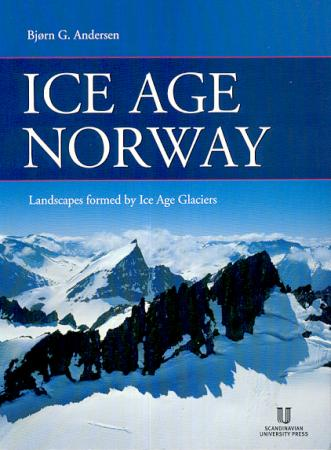 """Ice age Norway - landscapes formed by ice age glaciers"" av Bjørn G. Andersen"