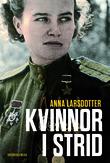 """""""Kvinnor i strid"""" av Anna Larsdotter"""