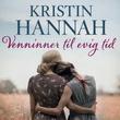 """""""Venninner til evig tid"""" av Kristin Hannah"""