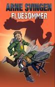 """""""Fluesommer"""" av Arne Svingen"""