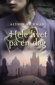 """""""Hele livet på en dag"""" av Alyson Richman"""