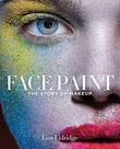 """""""Face paint The story of makeup"""" av Lisa Eldridge"""