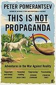 """This Is Not Propaganda Adventures in the War Against Reality"" av Peter Pomerantsev"