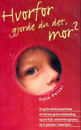"""""""Hvorfor gjorde du det, mor?"""" av Dave Pelzer"""