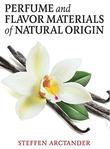 """Perfume and Flavor Materials of Natural Origin"" av Steffen Arctander"