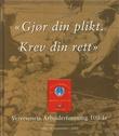 """""""Gjør din plikt. Krev din rett Veivesenets Arbeiderforening 100 år - 1900 - 9. september - 2000"""" av Bjørn Holm"""