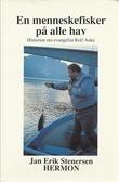 """""""En menneskefisker på alle hav Historien om evangelist Rolf Auke"""" av Jan-Erik Stenersen"""