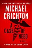 """A Case Of Need"" av Michael Crichton"