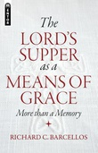 """The Lord's Supper as a Means of Grace More Than a Memory"" av Richard C. Barcellos"