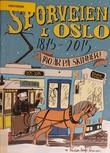 """""""Sporveien i Oslo 140 år på skinner"""" av Kristian Krogh-Sørensen"""