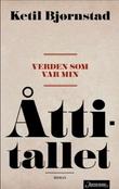 """""""Verden som var min bind 3"""" av Ketil Bjørnstad"""